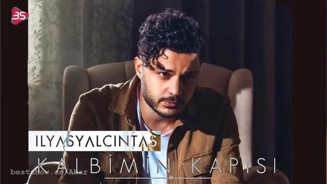 موسیقی شنیدنی الیاس یالچینتاش - Kalbimin Kapisi